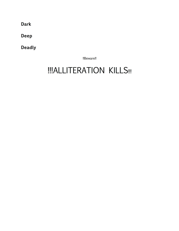 Alliteration Kills!